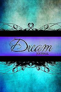 "Dream Journal: (Notebook, Diary, Blank Book) 6x9"""