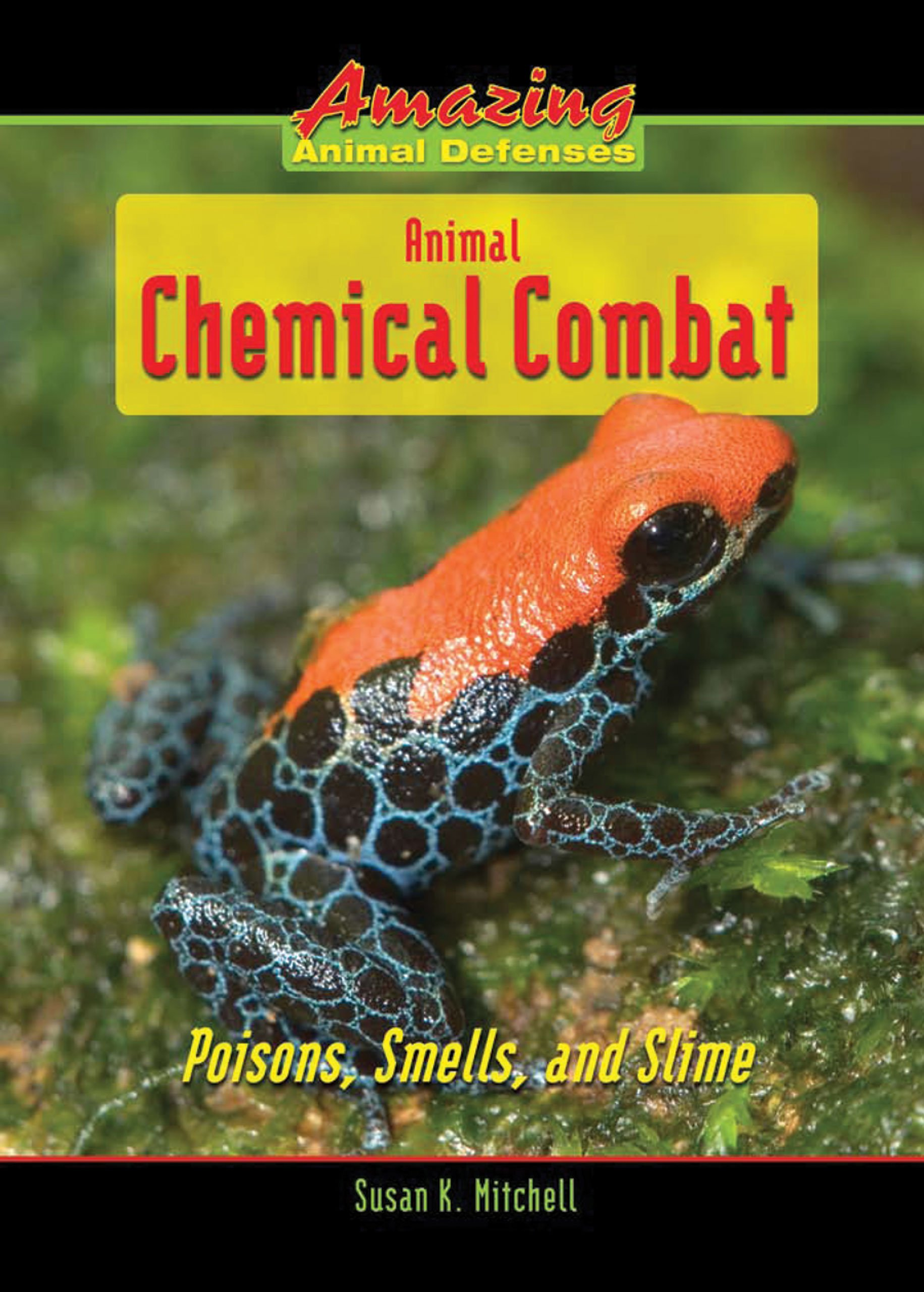 Animal Chemical Combat: Poisons, Smells, and Slime (Amazing Animal Defenses) PDF