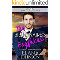 The Billionaire's Boyfriend (Clean Billionaire Beach Club Romance Book 6)