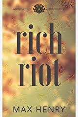 Rich Riot: A High School Bully Romance (Arcadia High Anarchists Book 3) Kindle Edition