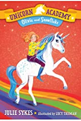 Unicorn Academy #6: Olivia and Snowflake Kindle Edition
