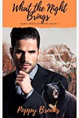 What the Night Brings: Kuma Creek Shifters Book 1 Kindle Edition