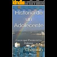 Historia de un Adolecente: Cosas que Pasan en La Habana