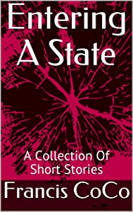 Entering A State: A Collection Of Short Stories