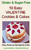10 EASY VALENTINE COOKIES & CAKES (Gluten & Sugar Free)