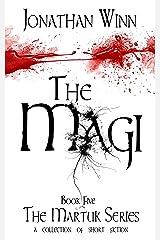 The Magi (The Martuk Series, Book Five) Kindle Edition