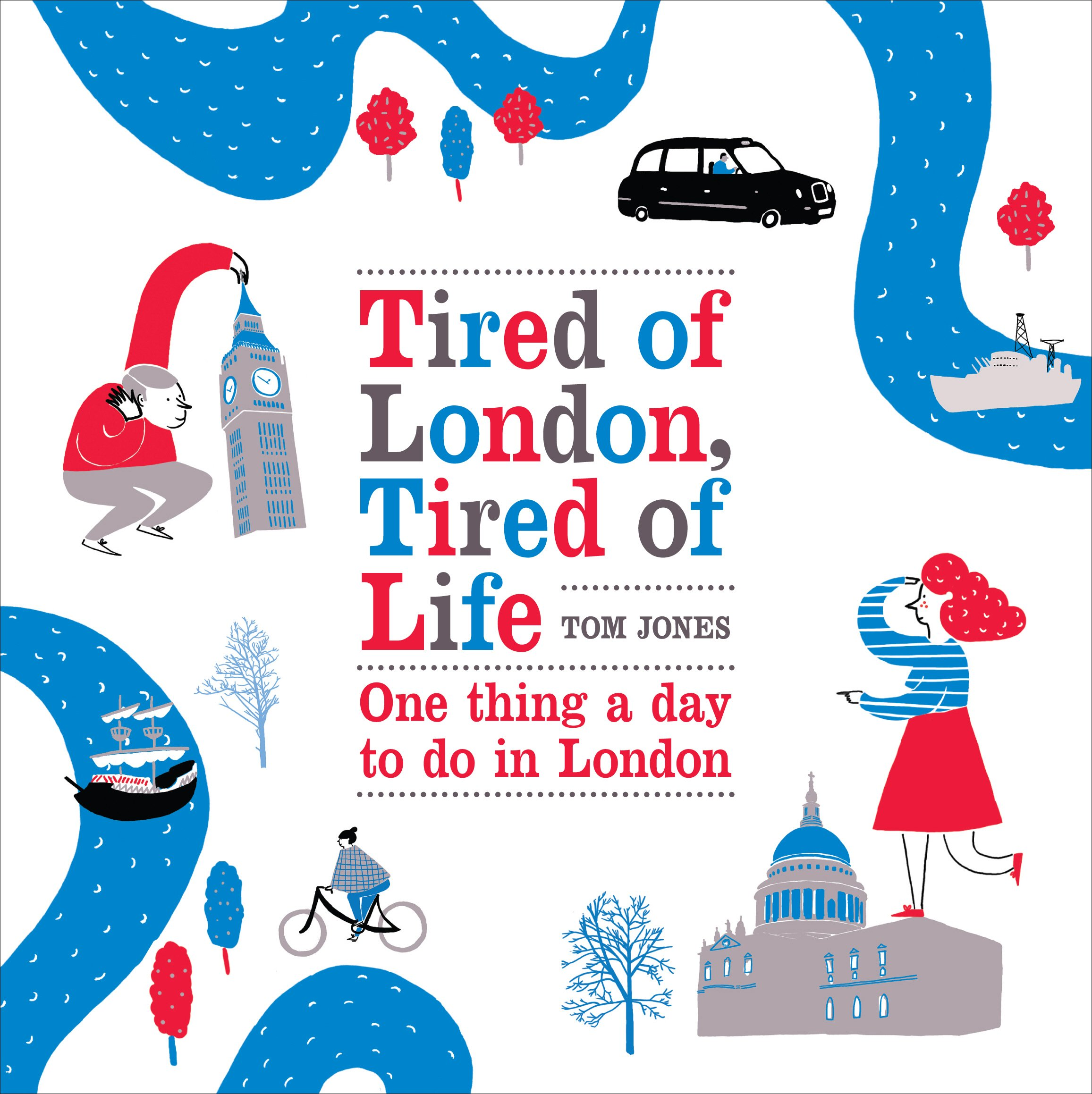 Tired Of London Tired Of Life  One Thing A Day To Do In London