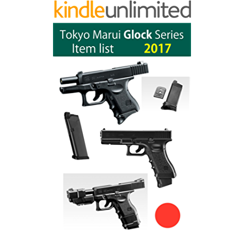Tokyo Marui Glock Series Item list 2017 (English Edition) eBook: KIMURA, Yoshiharu: Amazon.es: Tienda Kindle