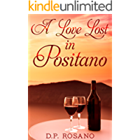 A Love Lost in Positano: Wine, Culture And Passion In Italy