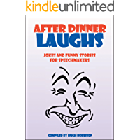 After Dinner Laughs: Jokes and Funny Stories for Speechmakers