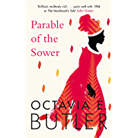 Parable of the Sower: A powerful tale of a dark and dystopian future (Parable 1) (English Edition)