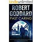 PAST CARING one of the most gripping thrillers you'll ever read