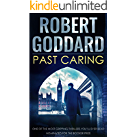 PAST CARING one of the most gripping thrillers you'll ever read, nominated for the Booker Prize