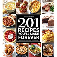 Taste of Home 201 Recipes You'll Make Forever: Classic Recipes for Today's Home...