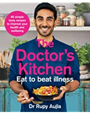 The Doctor's Kitchen - Eat to Beat Illness: A Simple Way to Cook and Live the Healthiest, Happiest Life