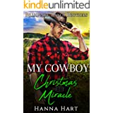 My Cowboy Christmas Miracle : A Sweet Clean Cowboy Billionaire Romance (Billionaire Ranch Brothers Book 7)