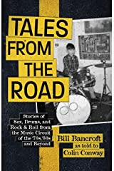 Tales from the Road: Stories of Sex, Drums, and Rock & Roll from the Music Circuit of the '70s, '80s and Beyond Paperback