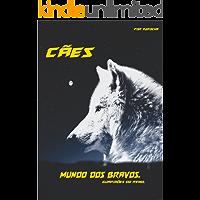 Cães Mundo dos Bravos: Guardiões do Reino.