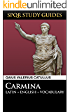 Catullus: Poems in Latin + English (SPQR Study Guides Book 15)