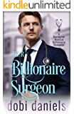 Her Billionaire Surgeon: A fake fiancée medical billionaire romance (Dexington Medical Billionaire Romance Series Book 3…
