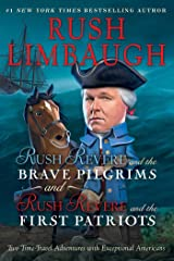 Rush Revere and the Brave Pilgrims and Rush Revere and the First Patriots: Two Time-Travel Adventures with Exceptional Americans Paperback
