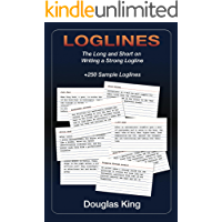 Loglines: The Long and the Short on Writing a Strong Logline (English Edition)