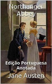 Northanger Abbey - Edição Portuguesa - Anotada: Edição Portuguesa - Anotada