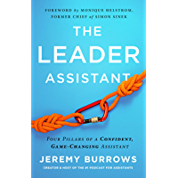 The Leader Assistant: Four Pillars of a Confident, Game-Changing Assistant (English Edition)
