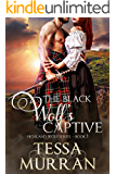 The Black Wolf's Captive (The Highland Wolf Series Book 1)