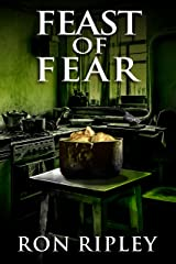 Feast of Fear: Supernatural Horror with Scary Ghosts & Haunted Houses (Tormented Souls Series Book 3) Kindle Edition