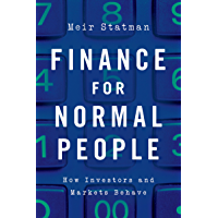 Finance for Normal People: How Investors and Markets Behave (English Edition)