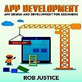 App Development: App Design and Development for Beginners