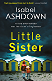 Little Sister: A gripping, twisty thriller about family secrets and betrayal