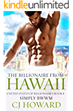 The Billionaire From Hawaii: A Steamy Billionaire Romance (United States Of Billionaires Book 8)