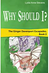 Why Should I?: The Ginger Davenport Escapades, Book 2 Kindle Edition