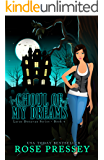 Ghoul of My Dreams: A Psychic Cozy Mystery  (Larue Donavan Psychic Cozy Mystery Series Book 4)