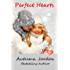 PERFECT HEARTS (A VALENTINES DAY ROMANCE) (PERFECT LOVE SERIES Book 2)