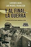 Y al final, la guerra: La aventura de las tropas españolas en Irak: 2 (Divulgación)