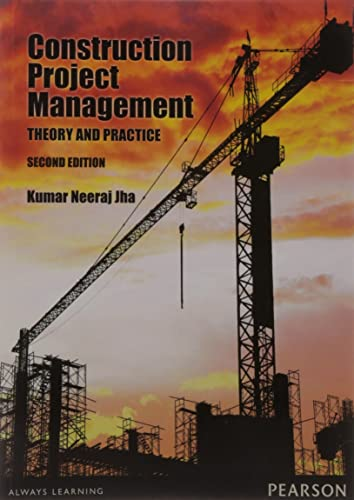 Construction Project Management;: Theory and Practices; 2e