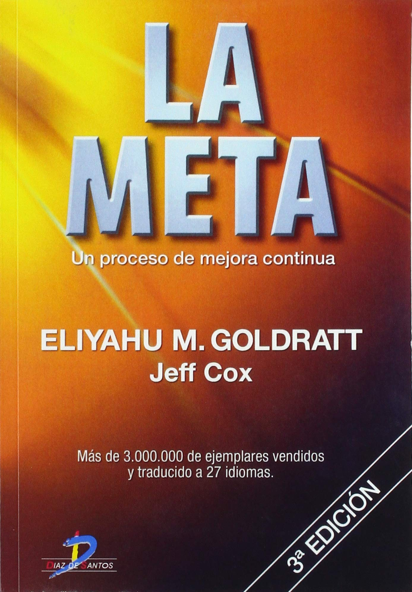 La Meta: Un Proceso De Mejora Continua: Amazon.es: Goldratt, Eliyahu M: Libros