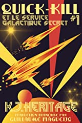 Quick-Kill et le Service Galactique Secret: (partie un) (French Edition)