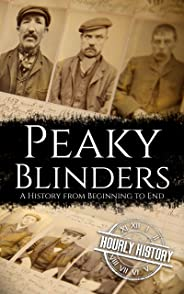 Peaky Blinders: A History from Beginning to End (English Edition)