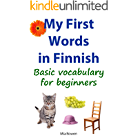My First Words in Finnish: Basic vocabulary for beginners (Learn Finnish Book 1) (English Edition)