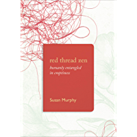 Red Thread Zen: Humanly Entangled in Emptiness