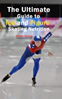 The Ultimate Guide To Ice And Figure Skating