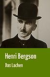 """Henri Bergson: """"Das Lachen"""""""