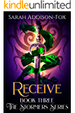 Receive: Young Adult Action Adventure (The Stormers Series Book 3)