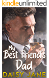 My Best Friend's Dad: An Older Man Younger Woman First-Time Romance