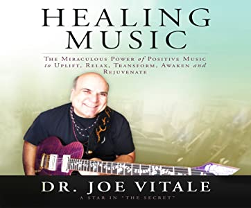 Healing Music: The Miraculous Power of Positive Music to Uplift, Relax, Transform, Awaken and Rejuvenate