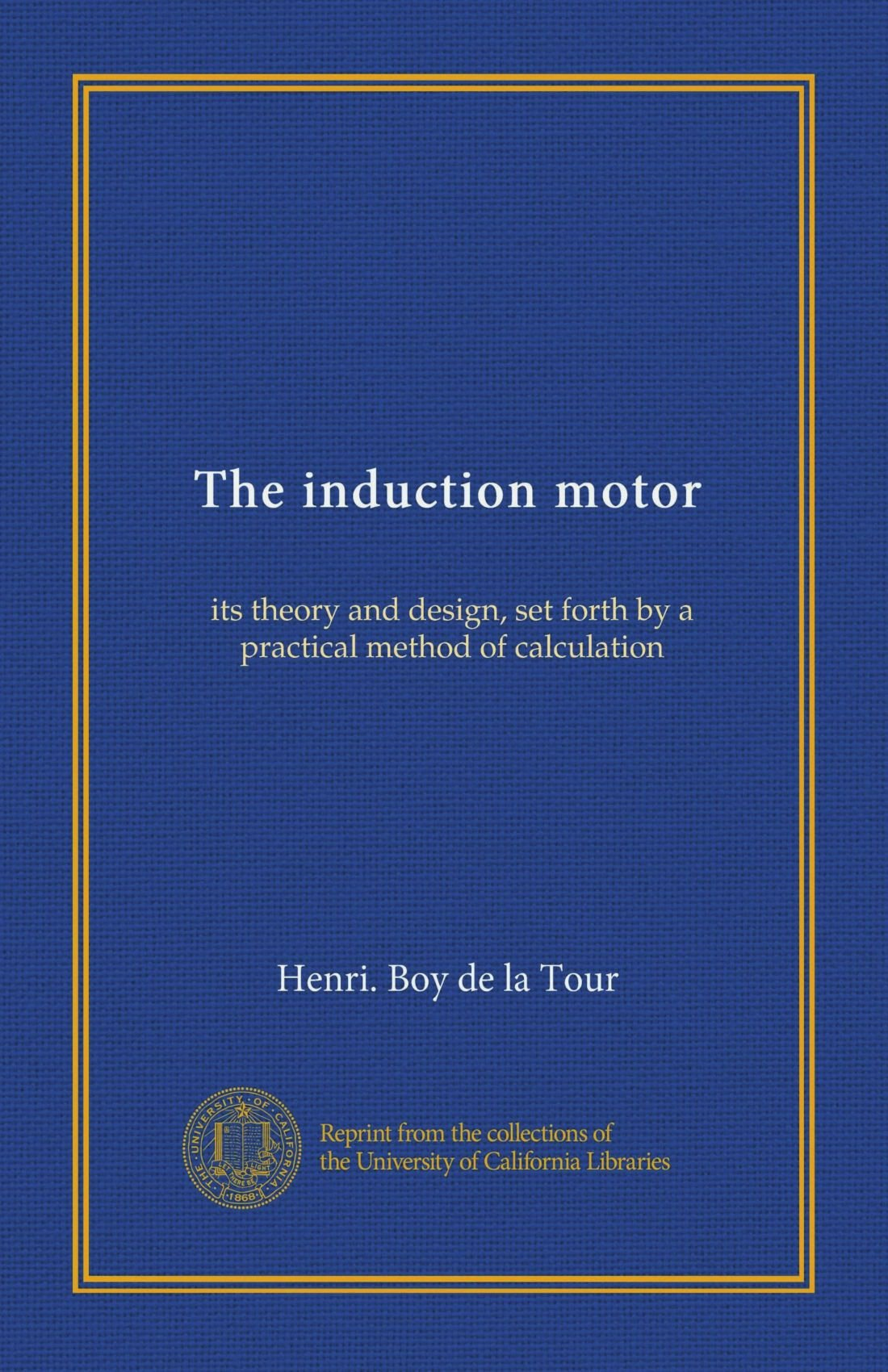 Download The induction motor (Vol-1): its theory and design, set forth by a practical method of calculation PDF
